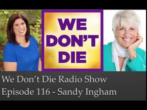 "Episode 116  ""Spirit Artist"" Sandy Ingham Gives Visual Proof of the Afterlife on We Don't Die Radio"