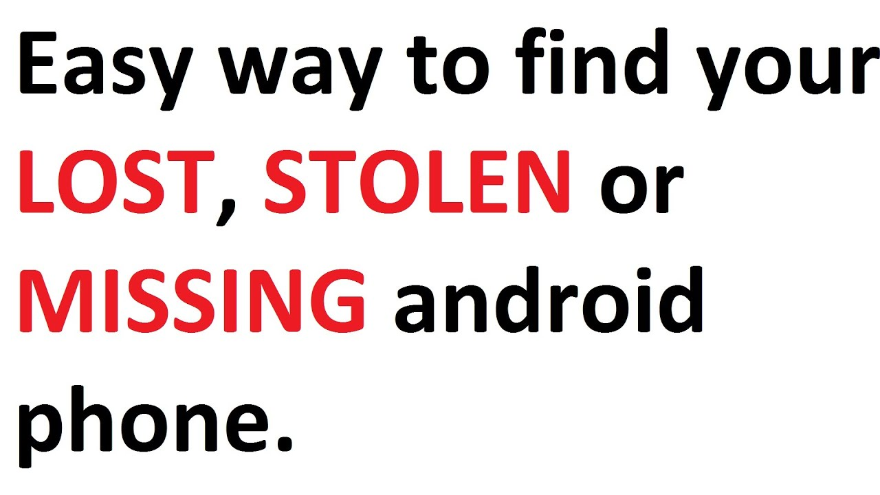 Phone Track Stolen Phone Android how to find lost stolen or missing android phone google device manager my droid youtube
