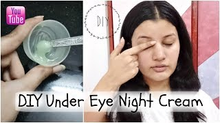 DIY Under Eye Night Cream || Reduce Dark Circles, Wrinkles & Fine Lines