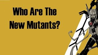 Marvel Comics: Who Are The New Mutants?