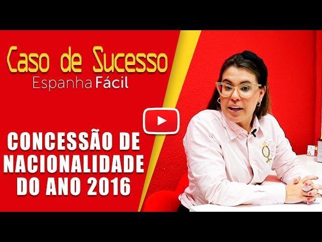 CASO DE SUCESSO:  CONCESSÃO DE NACIONALIDADE DO ANO 2016