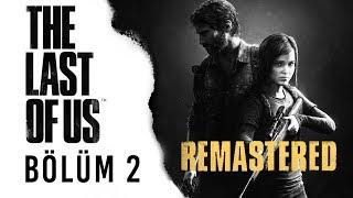 KARANTİNA BÖLGESİ - The Last of Us Türkçe - Bölüm 2