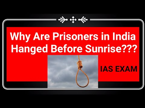 Why Are prisoners in India hanged before Sunrise? IAS Exam Questions