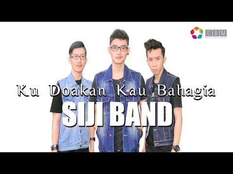 SIJI Band - Ku Doakan Kau Bahagia (Official Lyric Video)