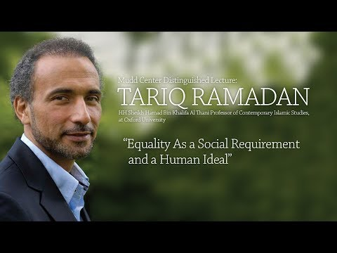 """Mudd Center Speaker: Tariq Ramadan, """"Equality As a Social Requirement and a Human Ideal"""""""