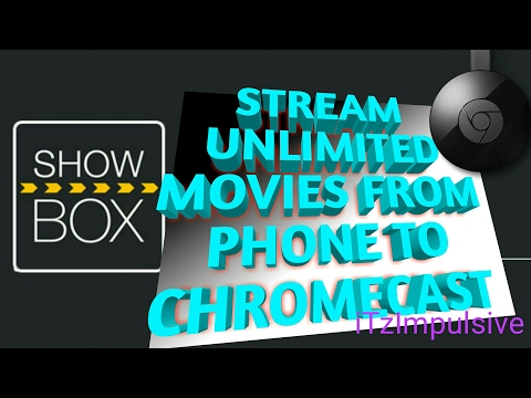Stream Unlimited Movies Using Chromecast And Showbox  (free!!!!)