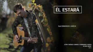 ÉL ESTARÁ - Samuel Garcia feat Emmanuel Garcia (Lyric Video)