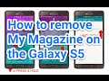 How to remove My Magazine on the Galaxy S5