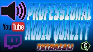How To: Professional Mic Quality On Twitch/Youtube