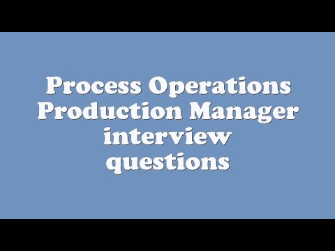 Process Operations Production Manager interview questions