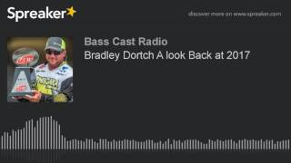 Bradley Dortch A look Back at 2017 (part 2 of 6)