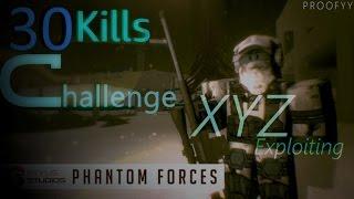 Phantom Forces EXPLOIT [30 Kill Challenge!]] [Roblox XYZ Exploiting Ep 6]