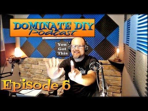 Dominate DIY Episode 6