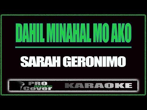 Dahil Minahal Mo Ako - SARAH GERONIMO (KARAOKE)