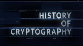 TRAILER: History of Cryptography