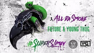 Future Young Thug All Da Smoke Super Slimey