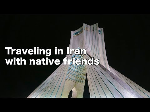 Traveling to Iran with native friends