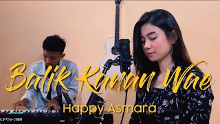 Download Balik Kanan Wae - Cover Dhany ft. Helga (Happy Asmara)
