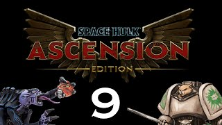 Let's Play Space Hulk : Ascension - Episode 9 - Macragge Time