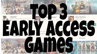 Top 3 Early Access Games - Android/iOS - Games Of Android