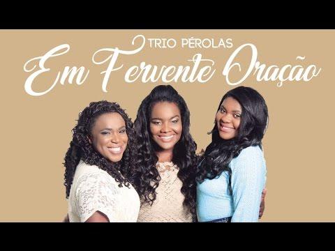 Em Fervente Oração - Trio Pérolas - CD É Pra mais de Três