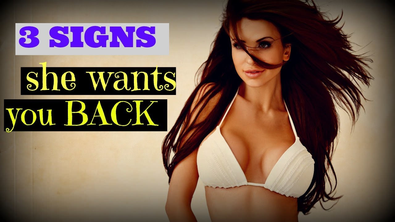 Top 3 Signs She Wants You Back