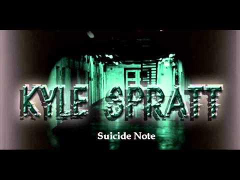 Kyle Spratt - Suicide Note