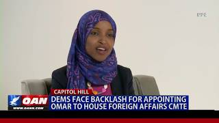 Dems face backlash for appointing Omar to House Foreign Affairs CMTE