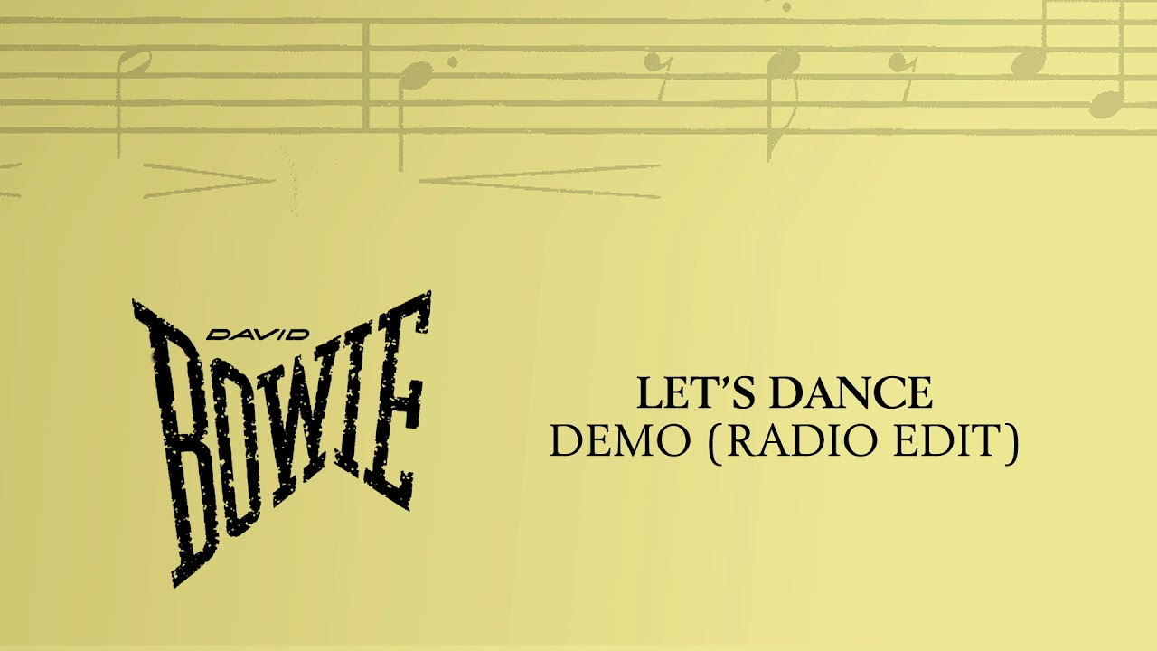 David Bowie Let S Dance Demo Radio Edit Official Audio Youtube