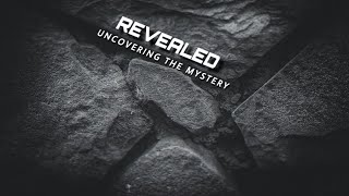 Revealed: Uncovering The Mystery-Revelation 21 & 22