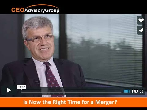 Is Now the Right Time for a Merger?