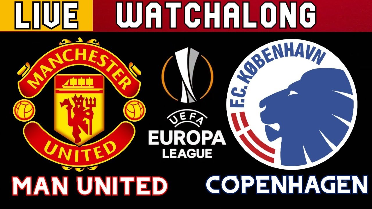 Man United vs Copenhagen live Stream Football Watchalong Europa league manchester united live stream