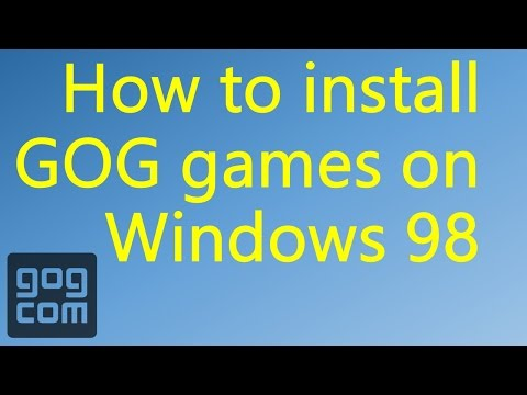 How to install GOG games on Windows 98