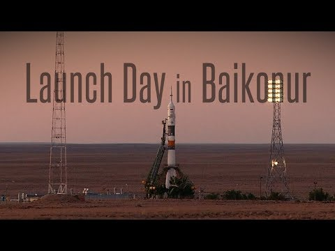 Launch Day in Baikonur