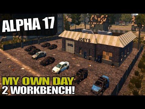 ALPHA 17 | MY OWN DAY 2 WORKBENCH | 7 Days to Die Alpha 17 Gameplay | S17.1E03