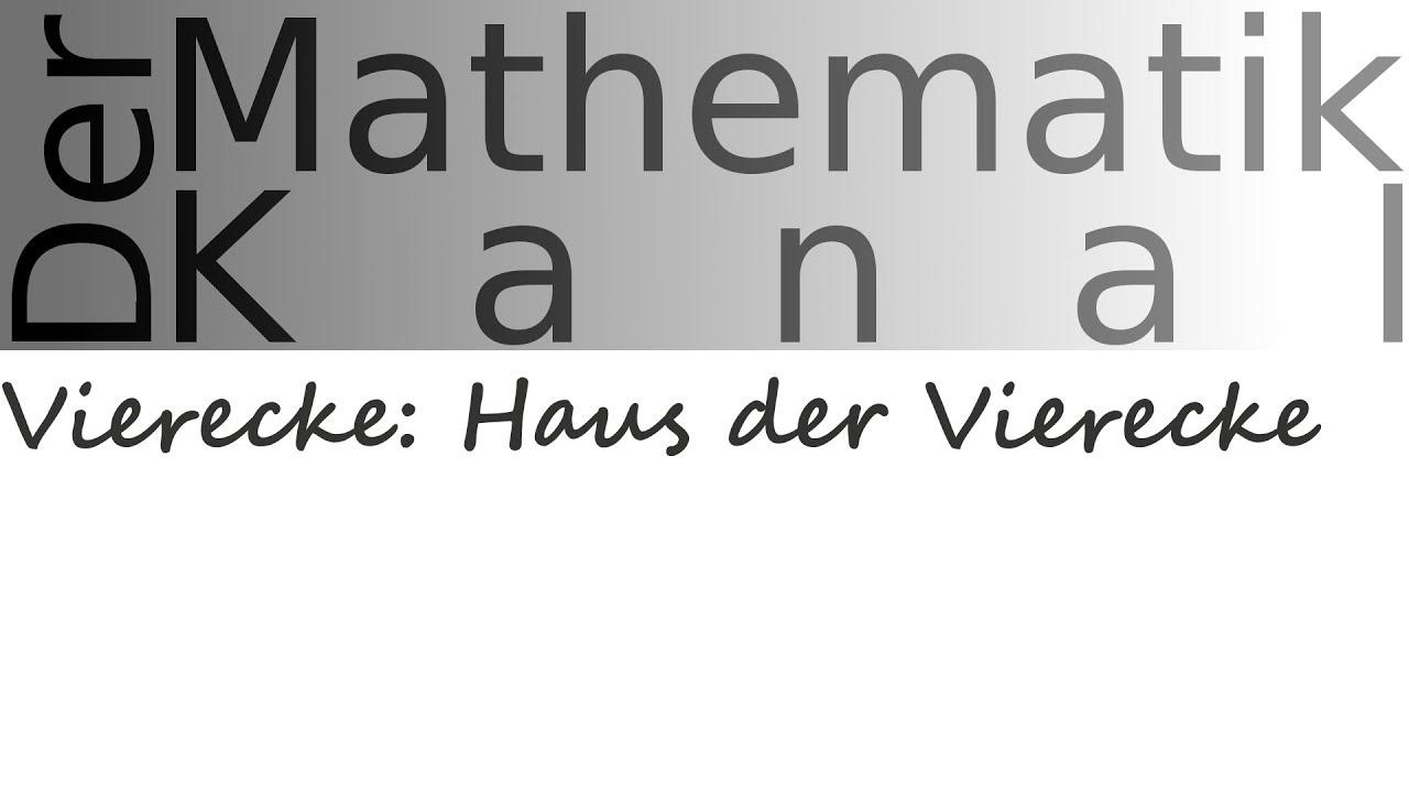 Vierecke Haus Der Vierecke Dermathematikkanal Youtube