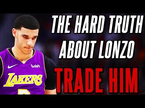 The Hard Truth About Lonzo Ball and Why The Lakers NEED To Trade Him