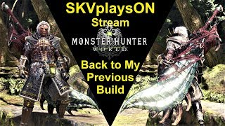 SKVplaysON - Stream - Back To My Previous Build - Monster Hunter World - PC, [ENGLISH] Gameplay