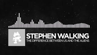 [Electronic] - Stephen Walking - The Difference Between Us And The Aliens [Monstercat Release]