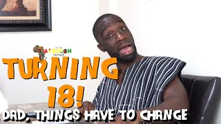 In An African Home: I'm Turning 18! (Dad, Things Have To Change!) - Clifford Owusu