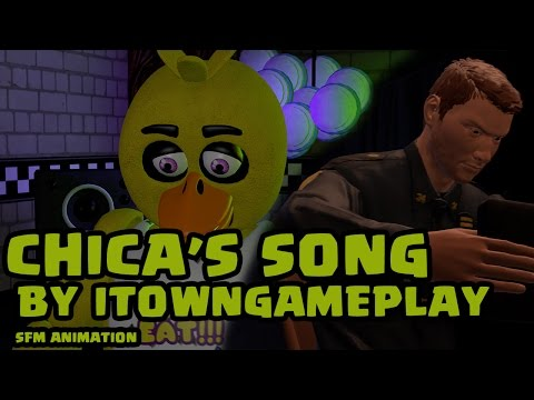 (SFM FNAF) CHICA'S SONG BY iTownGamePlay animation