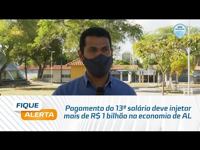 Pagamento do 13º salário deve injetar mais de R$ 1 bilhão na economia de Alagoas