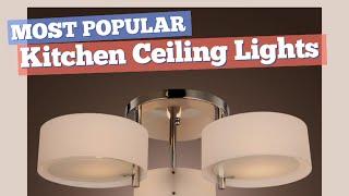 Kitchen Ceiling Lights // Most Popular