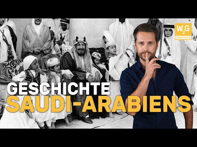 Die Geschichte Saudi-Arabiens