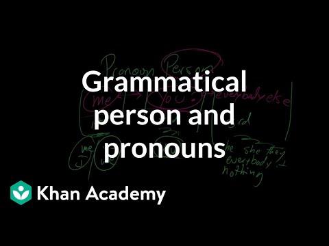 Grammatical person and pronouns | The parts of speech | Grammar | Khan Academy
