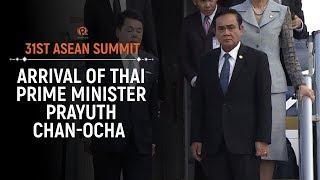 ASEAN 2017: Arrival of Thai Prime Minister Prayuth Chan-ocha