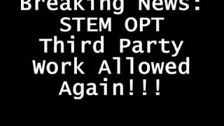 Breaking News: STEM OPT extensions 3rd Party Placement Allowed Again!
