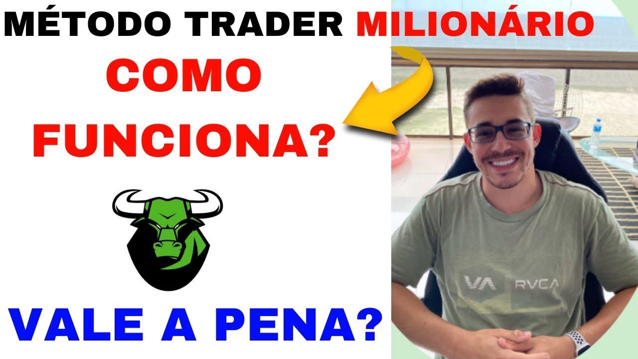 método trader milionário funciona