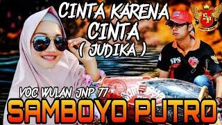 Cinta Karena Cinta Judika Voc Wulan JNP 77 Cover Jaranan Samboyo Putro 2019 Terbaru Live Wates