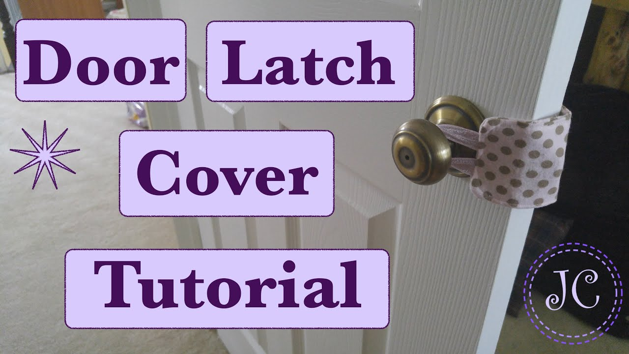 DOOR LATCH COVER TUTORIAL - YouTube